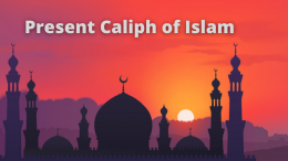 Present Caliph of Islam